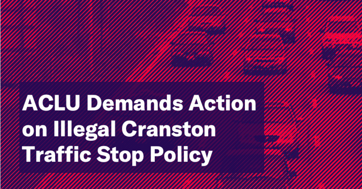 ACLU Demands Action on Illegal Cranston Traffic Stop Policy